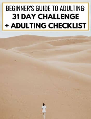 beginner's guide to adulting, 31 day adulting challenge, adulting 101 checklist, millennials guide to adulting, adulting infographic, list of responsibilities for adults, things adults should do everyday, adulting activities and essentials, how to handle adulthood, adulting resources, #adulting101, #adultingchecklist, #adultinglist