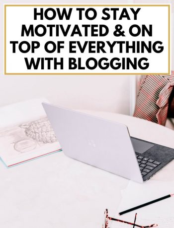 How To Stay Motivated & On Top Of All The Things, motivate yourself and stay focused at work, blogging tips and advice, new blogger hacks, should you start a blog, everything that bloggers do, #bloggingtips, #bloggingadvice, #bloggingmotivation #motivateyourself, #todolist