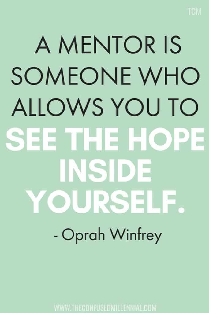 4 Most Common Mentors You'll Have In Your Career, mentorship quotes, mentor quotes, career quotes, entrepreneurship quotes, inspirational and motivational, #inspirationalquote, #mentorshipquote, #careerquote, #entrepreneurshipquote, #mentortips, oprah winfrey quote, #oprah