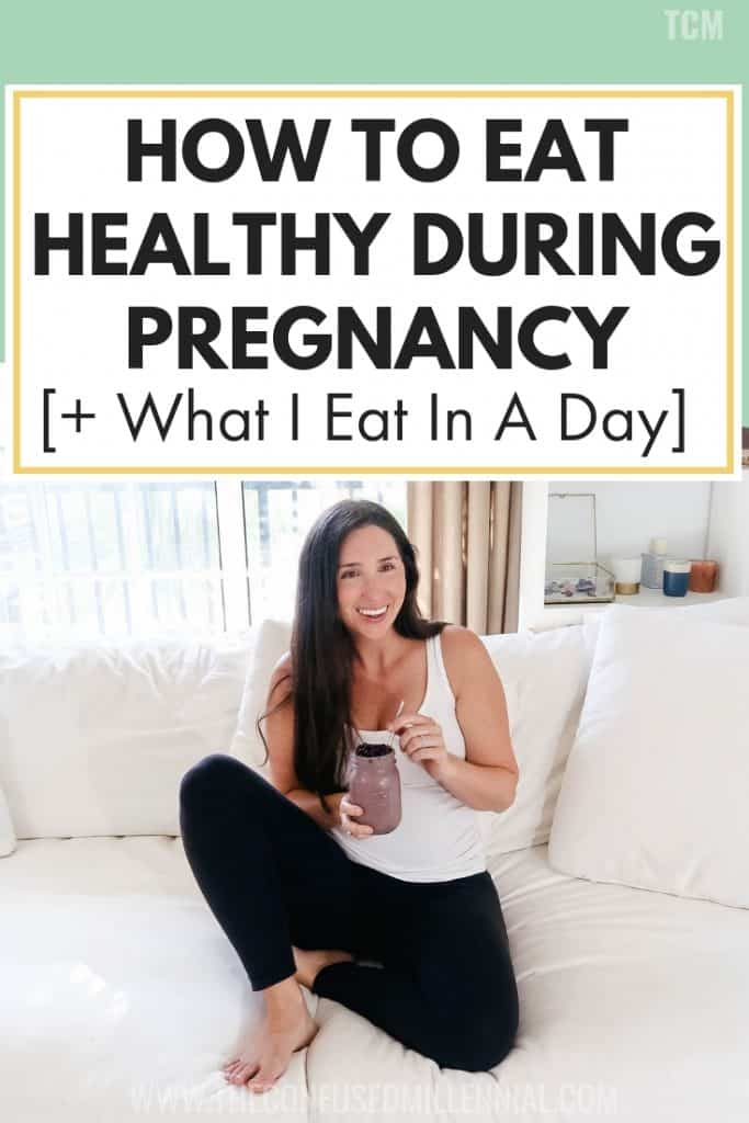 How To Eat Healthy During Pregnancy [+ What I Eat In A Day While Pregnant], healthy pregnancy tips and diet, pregnancy meal plan and snacks, pregnant diet, healthy eating tips while pregnant, #pregnancy, #pregnant