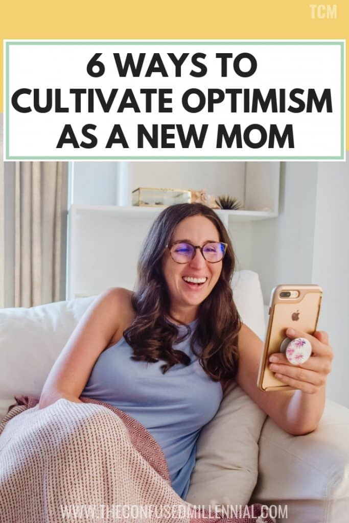 6 Ways To Cultivate Optimism As A New Mom, optimism quotes and thoughts, optimistic perspective, advice and tips for new moms, postpartum essentials and routine, surviving the fourth trimester, #optimism, #optimistic, #newmom, #postpartum, #fourthtrimester, #mentalhealth
