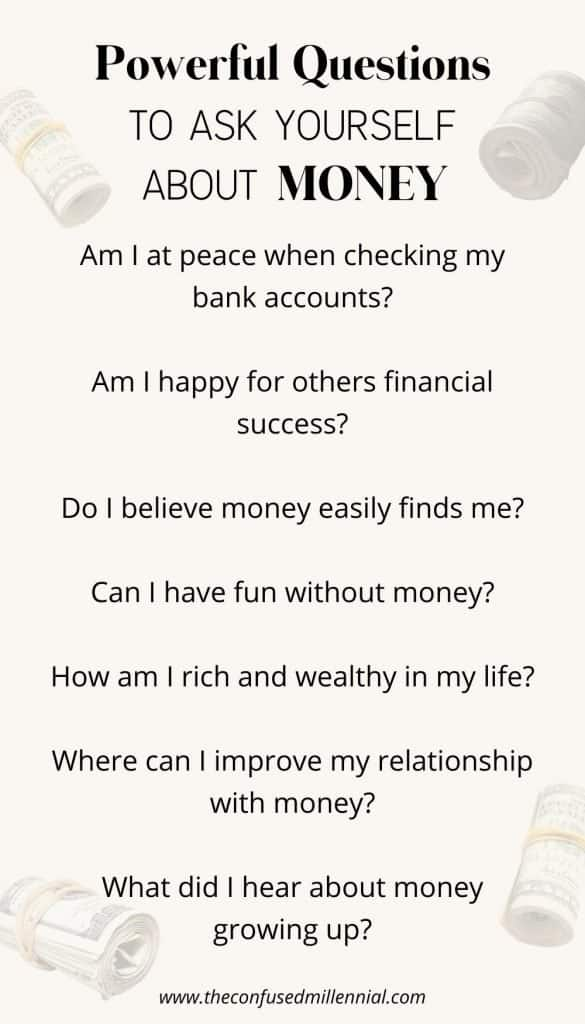 Powerful questions to ask yourself about money before writing your money affirmations and using the law of attraction to attract prosperity and wealth. These can help you get in a powerful mindset to attract an influx of cash on your saving journey. Remember