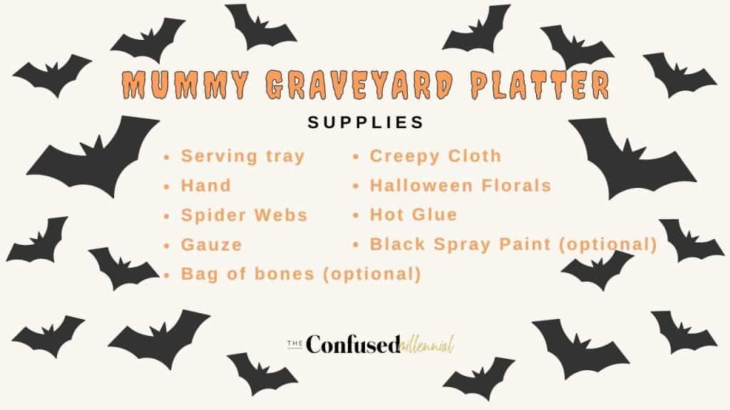Dollar Tree Halloween DIY Serving Tray: Supply list for your Spooky Mummy Graveyard! You can print this shopping list of supplies off and bring it to the store with you!