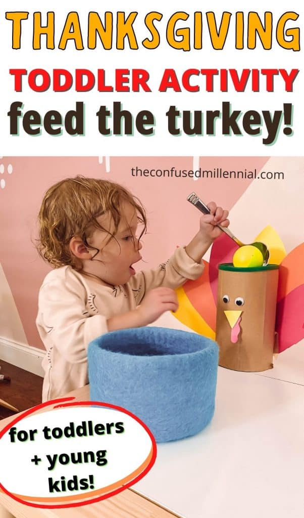 """A simple, no mess, thanksgiving toddler activity that only takes 5 minutes to set up called """"Feed The Turkey!"""" It only requires items you already have at home and is the perfect way to keep your toddler entertained this fall during the holidays, cold days, or rainy days!"""